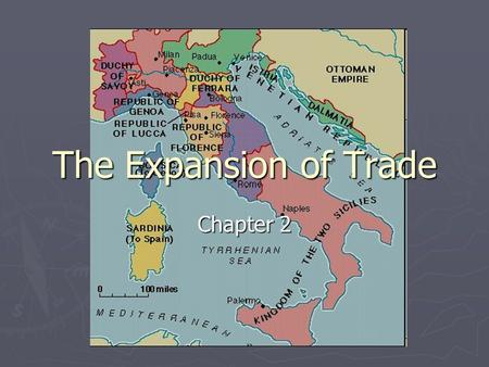 The Expansion of Trade Chapter 2. The Expansion of Trade ► Worldview Inquiry  What impact might increased trade and business have on a society's worldview?