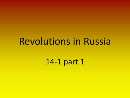 Revolutions in Russia 14-1 part 1. Unrest-do not write Czars oppressive rule and ruthless treatment leaves people unhappy – Army officer revolt 1825 –