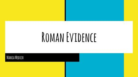 Roman Evidence Mania Medich. Literary Evidence Two well known Latin texts: --Julius Caesar's account of mission to southeast coast of Britain and his.