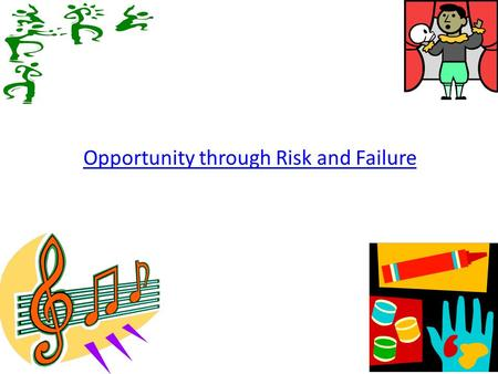 Opportunity through Risk and Failure. Objectives Updates on: ASW Process Pieces of Gold/Gifts of Gold Artsfolio.