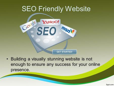 SEO Friendly Website Building a visually stunning website is not enough to ensure any success for your online presence.