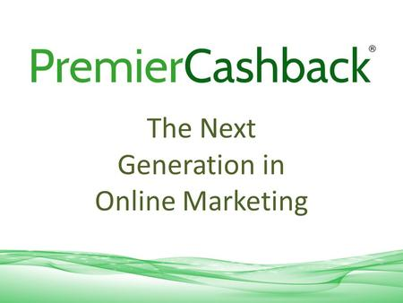 The Next Generation in Online Marketing. Premier Cashback offers company's complete marketing solutions. Premier Cashba delivers value for money product,