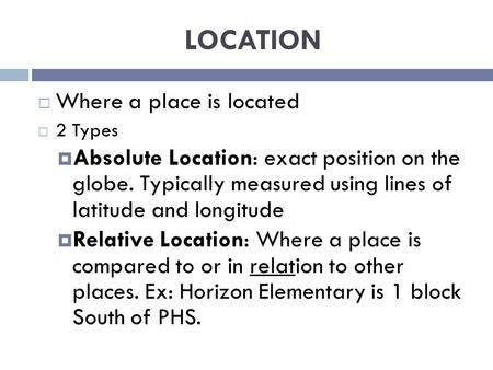 LOCATION Where a place is located