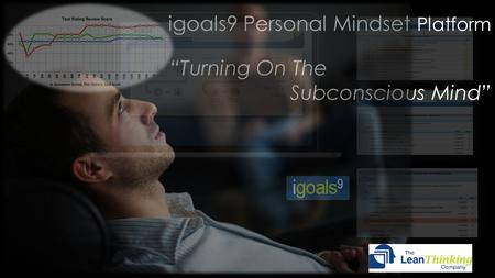 "Igoals9 Personal Mindset Platform ""Turning On The Subconscious Mind"""