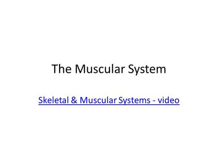 Skeletal & Muscular Systems - video