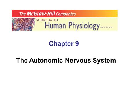 Chapter 9 The Autonomic Nervous System. A. Overview  ____________________ (ANS) manages our physiology  By regulating _________________, & their smooth.
