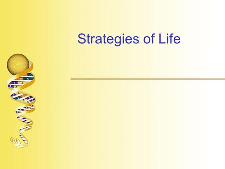 Strategies of Life.  Biology –branch of science dealing with living systems –How do we define life? What do all living things have in common? How do.