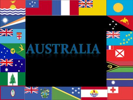 AUSTRALIA The names Oceania or Australasia are sometimes used in place of Australia. Oceania Australasia The term is used today in many languages to.
