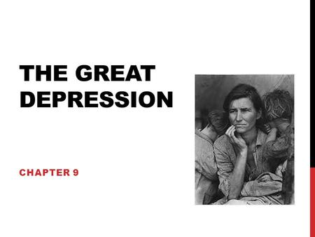 THE GREAT DEPRESSION CHAPTER 9. ELECTION OF 1928 DEM. CHOSE ALFRED SMITH - CATHOLIC RELIGION REP. HERBERT HOOVER (SECRETARY OF COMMER) UNDER HARDING (WON)