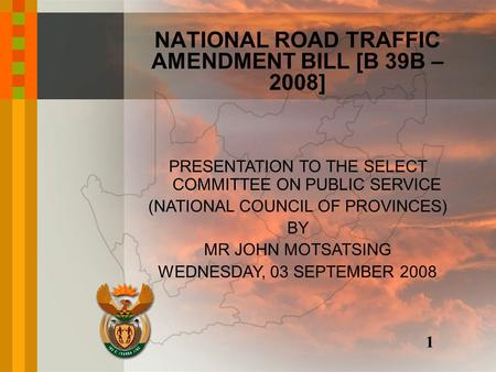 PRESENTATION TO THE SELECT COMMITTEE ON PUBLIC SERVICE (NATIONAL COUNCIL OF PROVINCES) BY MR JOHN MOTSATSING WEDNESDAY, 03 SEPTEMBER 2008 NATIONAL ROAD.