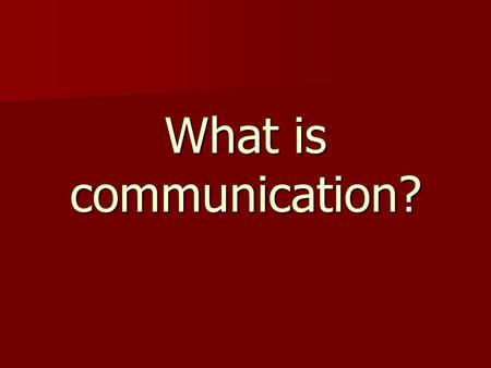What is communication?. Communication The process of sending and receiving messages.