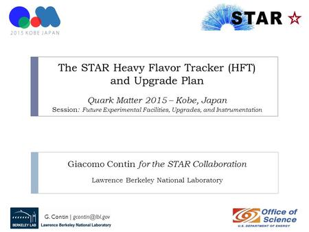 G. Contin | The STAR Heavy Flavor Tracker (HFT) and Upgrade Plan Quark Matter 2015 – Kobe, Japan Session : Future Experimental Facilities,