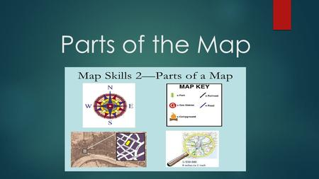 Parts of the Map. What is Geography? ► Geography ► The study of the world, its people, and the landscapes they create.