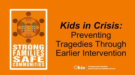Kids in Crisis: Preventing Tragedies Through Earlier Intervention.
