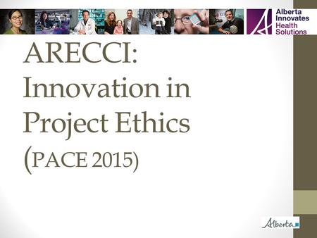 ARECCI: Innovation in Project Ethics ( PACE 2015).
