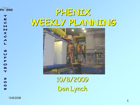 1 10/8/2009 PHENIX WEEKLY PLANNING 10/8/2009 Don Lynch.