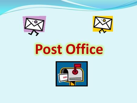 [ ǝʊ ] post, postman, post office, poster, postcard, open [æ]man, stamp, can, Pam [e] letter, letterbox, address, every [ ɔ :] morning, door, four []