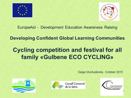 1 EuropeAid - Development Education Awareness Raising Developing Confident Global Learning Communities Cycling competition and festival for all family.