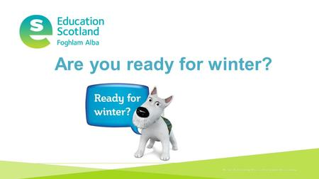 Transforming lives through learningDocument title Are you ready for winter?