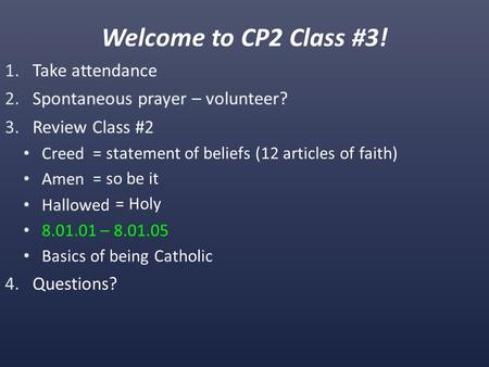 Welcome to CP2 Class #3! = statement of beliefs (12 articles of faith) = so be it = Holy.