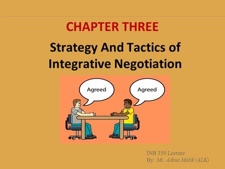 Strategy And Tactics of Integrative Negotiation