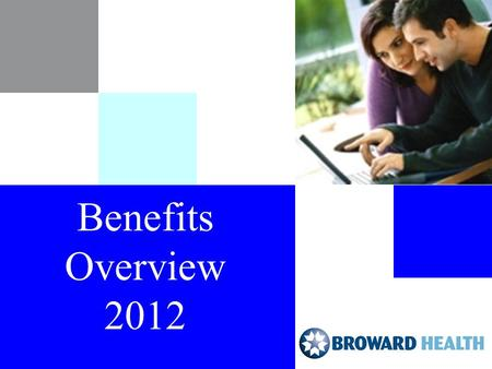 Benefits Overview 2012. Broward Health 2 Best Choice Plus – PPO  Preferred Provider Organization (PPO)  Features both in-network and out-of-network.