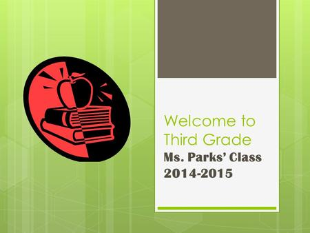 Welcome to Third Grade Ms. Parks' Class 2014-2015.