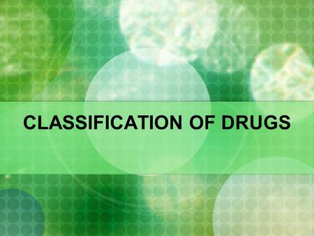 CLASSIFICATION OF DRUGS. Types of Recreational Drugs Researchers usually classify drugs into anywhere from four to six categories: Stimulants Depressants.
