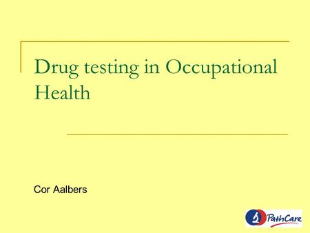 Drug testing in Occupational Health Cor Aalbers. Commonly tested and abused drugs t 1/2 Cannabis (THC)4-40 days Mandrax (methaqualone)0 – 14 days Opiates.