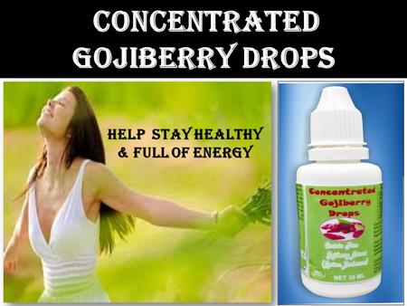 Concentrated Gojiberry drops help stay healthy & full of energy.