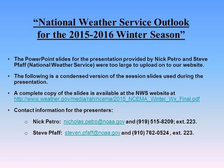 """National Weather Service Outlook for the 2015-2016 Winter Season"" The PowerPoint slides for the presentation provided by Nick Petro and Steve Pfaff (National."