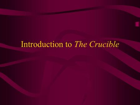 Introduction to The Crucible The Salem Witch Trials The Crucible is based on real people and events which occurred in Salem, Massachusetts, in 1692.