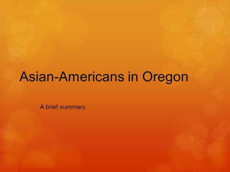 Asian-Americans in Oregon A brief summary. Your sticky note will be used at the end of this presentation to label the maps of Asia and Pacific Island.