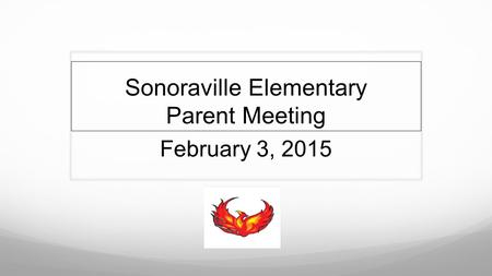 Sonoraville Elementary Parent Meeting February 3, 2015.