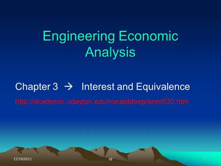 12/19/2015rd1 Engineering Economic Analysis Chapter 3  Interest and Equivalence