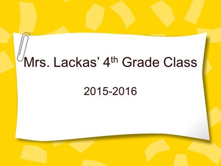 Mrs. Lackas' 4 th Grade Class 2015-2016. All About Me Grew up in Apple Valley Bachelor's Degree from UW- LaCrosse and M.A. from St. Mary's University.