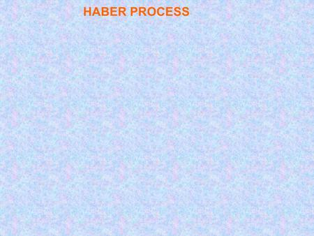 HABER PROCESS. What is ammonia? It is made industrially by reacting nitrogen with hydrogen in the Haber process. It is a reversible reaction, so it never.