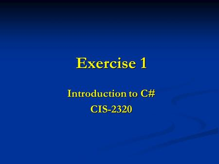 Exercise 1 Introduction to C# CIS-2320. 2 Code the C# program to prompt the user to key in 12 integer values from the keyboard. If a value containing.