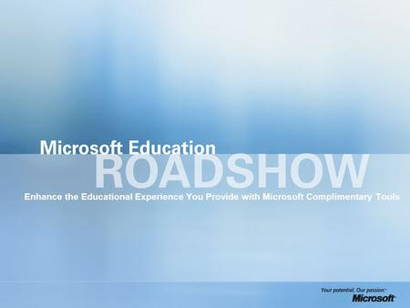 Enhance the Educational Experience You Provide with Microsoft Complimentary Tools.