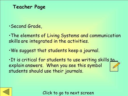 Second Grade, The elements of Living Systems and communication skills are integrated in the activities. We suggest that students keep a journal. It is.