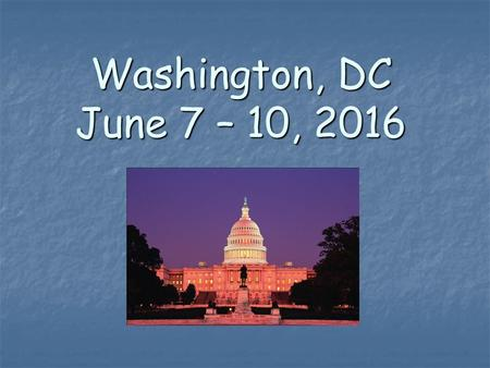 Washington, DC June 7 – 10, 2016. Wilmington Middle School will be traveling to Washington D.C. this spring with all eligible and interested eighth grade.
