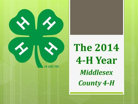 The 2014 4-H Year Middlesex County 4-H. … it all started here.