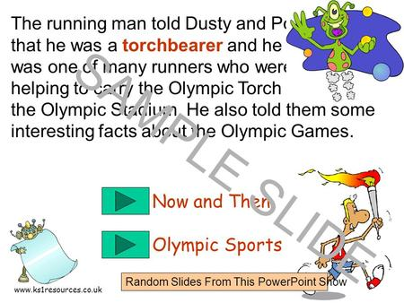 www.ks1resources.co.uk The running man told Dusty and Pod that he was a torchbearer and he was one of many runners who were helping to carry the Olympic.
