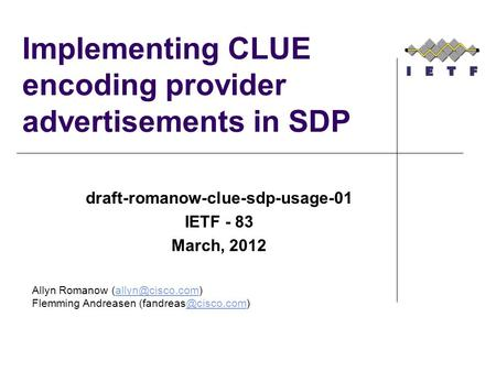Allyn Romanow Flemming Andreasen Implementing CLUE encoding provider advertisements in.