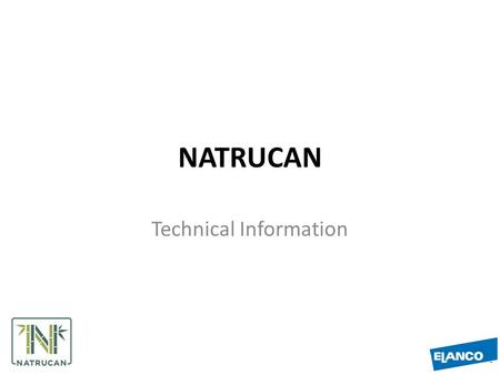NATRUCAN Technical Information. What is it? Natrucan is a patented formulation that combines natural surfactants with organic acids. It works in the presence.