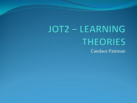 JOT2 – LEARNING THEORIES
