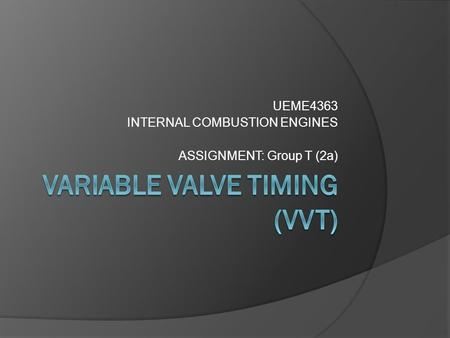 UEME4363 INTERNAL COMBUSTION ENGINES ASSIGNMENT: Group T (2a)