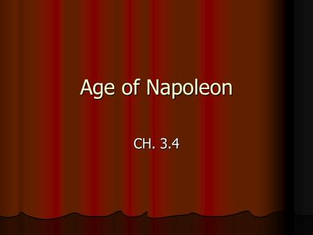 Age of Napoleon CH. 3.4. Napoleon Rises to Power Bio Bio Born on the Island of Corsica Born on the Island of Corsica Began training in France for a military.