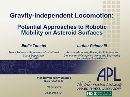 Gravity-Independent Locomotion: Potential Approaches to Robotic Mobility on Asteroid Surfaces Eddie Tunstel Space Robotics & Autonomous Control Lead Space.