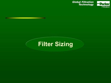 Filter Sizing. Pressure drop determines filter size.